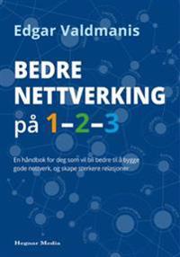 Bedre nettverking på 1-2-3 - Edgar Valdmanis pdf epub