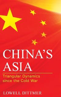 China's Asia: Triangular Dynamics Since the Cold War