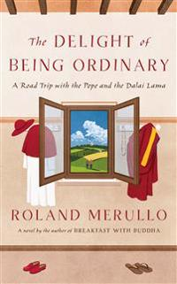 Delight of being ordinary - a road trip with the pope and the dalai lama