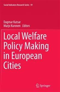 Local Welfare Policy Making in European Cities