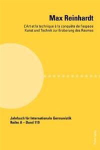 Max Reinhardt: L'Art Et La Technique a la Conquete de L'Espace - Kunst Und Technik Zur Eroberung Des Raumes