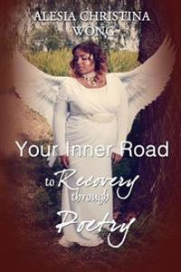 Your Inner Road to Recovery Through Poetry