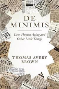 de Minimis: Law, Humor, Aging and Other Little Things