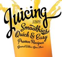 Juicing: Quick & Easy, Proven Recipes