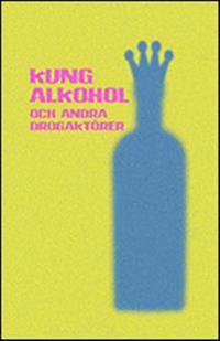 Kung Alkohol : och andra drogaktörer