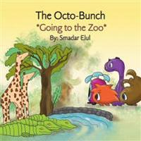 The Octo-Bunch *Going to the Zoo*: *Going to the Zoo*