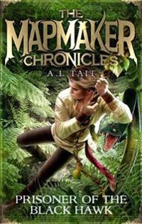 Prisoner of the black hawk - the mapmaker chronicles book 2 - the bestselli
