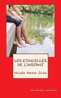 Les Etincelles de L'Instant: Wondelfull Moments
