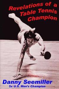 Revelations of a Ping-Pong Champion