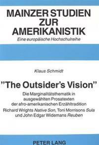 -The Outsider's Vision-: Die Marginalitaetsthematik in Ausgewaehlten Prosatexten Der Afro-Amerikanischen Erzaehltradition. Richard Wrights Nati