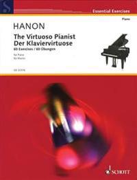 The Virtuoso Pianist: 60 Exercises: New Revised Edition
