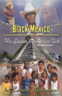 Black Mexico: The Greatest Story Never Told