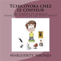 Tchicoyoka Chez Le Coiffeur