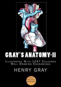 Gray's Anatomy: [Illustrated with 1247 Coloured Well Drawing Engrawings]