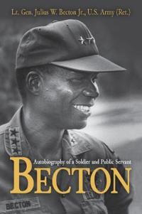 Becton: Autobiography of a Soldier and Public Servant
