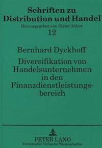 Diversifikation Von Handelsunternehmen in Den Finanzdienstleistungsbereich: - Dargestellt Am Beispiel Des Automobilhandels -