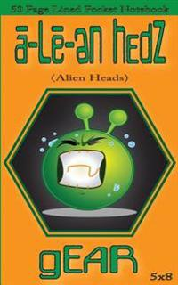 A-Le-En Hedz (Alien Heads) Gear 50 Page Lined Pocket Notebook: A-Le-En Hedz (Alien Heads) Gear 50 Page Lined Pocket Notebook (Notebook 5x8) (Notebooks
