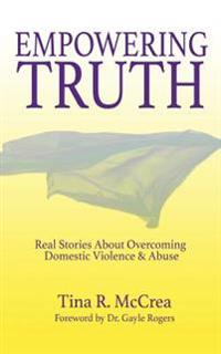 Empowering Truth: Real Stories about Overcoming Domestic Violence & Abuse