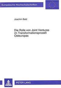 Die Rolle Von Joint Ventures Im Transformationsprozess Osteuropas: Am Beispiel Der Russischen Foederation