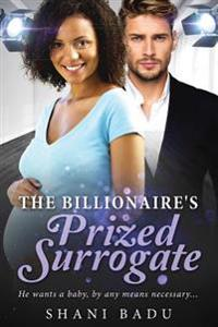 The Billionaire's Prized Surrogate: A Clean Pregnancy Bwwm Love Story