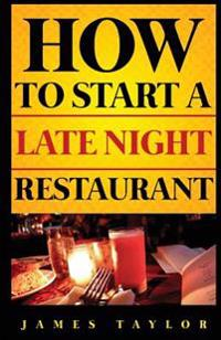 How to Start a Late Night Restaurant