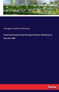 Gesetz-Sammlung Fur Das Herzogtum Sachsen-Altenburg Aus Dem Jahr 1866