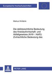 Die Deliktsrechtliche Bedeutung Des Kreislaufwirtschafts- Und Abfallgesetzes (Krw-/Abfg)