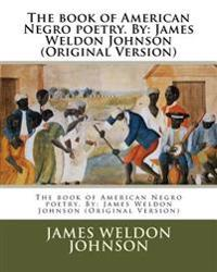 The Book of American Negro Poetry. by: James Weldon Johnson (Original Version)