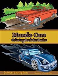 Muscle Cars Coloring Book for Dudes: Adult Coloring Book for Men