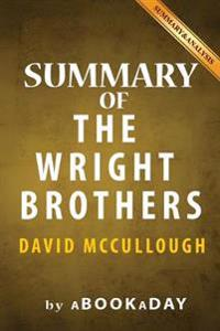 Summary of the Wright Brothers: By David McCullough - Summary & Analysis