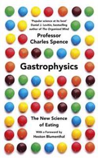 Gastrophysics - the new science of eating
