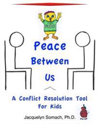 Peace Between Us: A Conflict Resolution Tool for Kids