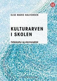 Kulturarven i skolen - Else Marie Halvorsen pdf epub