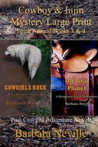 Cowboy & Injin Mystery Large Print: Two Cowgirl Adventure Novels