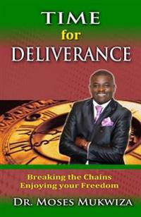 Time for Deliverance: Breaking the Chains. Enjoying the Freedom.