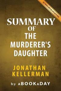Summary of the Murderer?s Daughter: A Novel by Jonathan Kellerman - Summary & Analysis