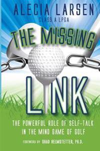 The Missing Link: The Powerful Role of Self-Talk in the Mind Game of Golf