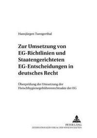 Zur Umsetzung Von Eg-Richtlinien Und Staatengerichteten Eg-Entscheidungen in Deutsches Recht