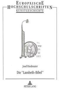 Die -Lambeth-Bibel-: Struktur Und Bildaussage Einer Englischen Bibelhandschrift Des 12. Jahrhunderts