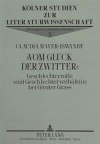 -Vom Glueck Der Zwitter-: Geschlechterrolle Und Geschlechterverhaeltnis Bei Guenter Grass