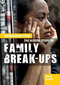 Hidden Story of Family Break-Ups