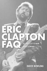 Eric Clapton Faq
