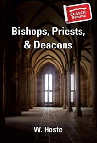 Bishops, Priests and Deacons
