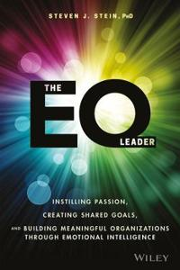 The EQ Leader: Instilling Passion, Creating Shared Goals, and Building Mean