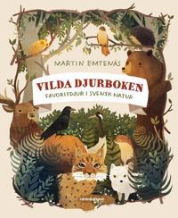 Vilda djurboken : Favoritdjur i svensk natur