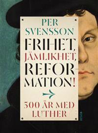 Omslagsbild Frihet, jämlikhet, reformation!