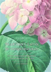 Praktiskt latin för trädgårdsälskare