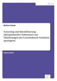 Screening Und Identifizierung Allelopathischer Substanzen Aus Nahrlosungen Der Cyanobakterie Nodularia Spumigena