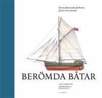 Berömda båtar : fyrtio fantastiska farkoster, fyrtio stora äventyr