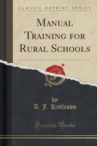 Manual Training for Rural Schools (Classic Reprint)